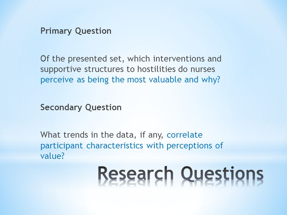 Primary Question Of the presented set, which interventions and supportive structures to hostilities do nurses perceive as being the most valuable and why.