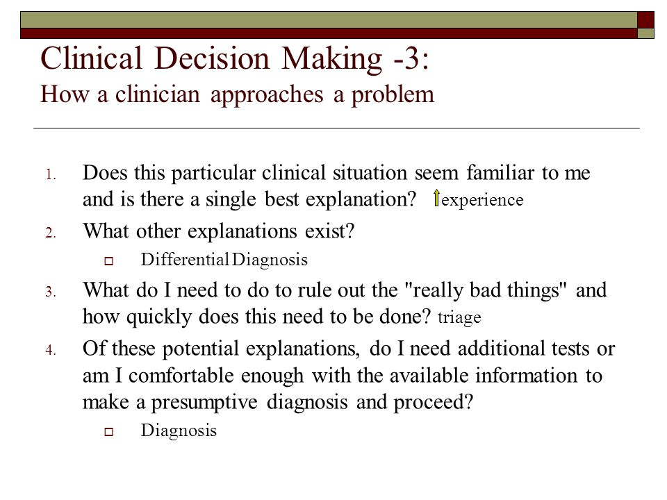 Clinical Decision Making -3: How a clinician approaches a problem 1.