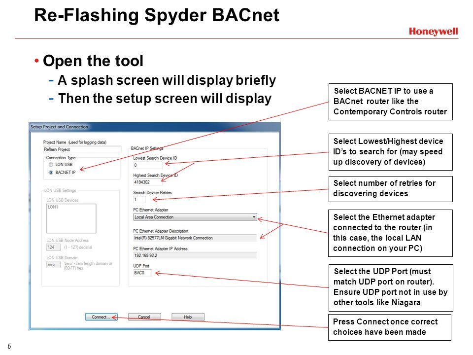 5 Re-Flashing Spyder BACnet Open the tool - A splash screen will display briefly - Then the setup screen will display Select BACNET IP to use a BACnet