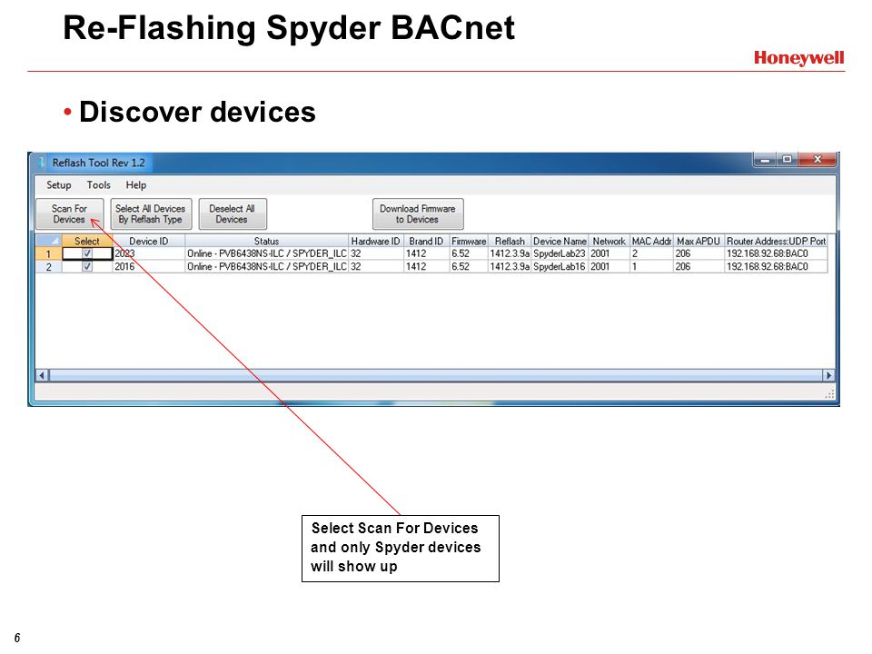 6 Re-Flashing Spyder BACnet Discover devices Select Scan For Devices and only Spyder devices will show up