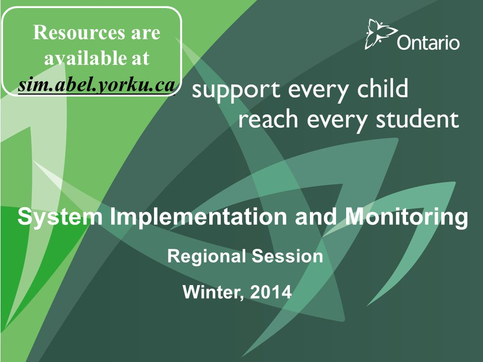 System Implementation and Monitoring Regional Session Winter, 2014 Resources are available at sim.abel.yorku.ca