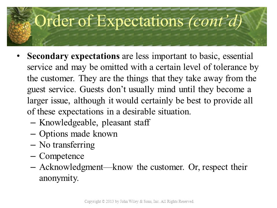 Copyright © 2013 by John Wiley & Sons, Inc. All Rights Reserved. Order of Expectations (cont'd) Secondary expectations are less important to basic, es