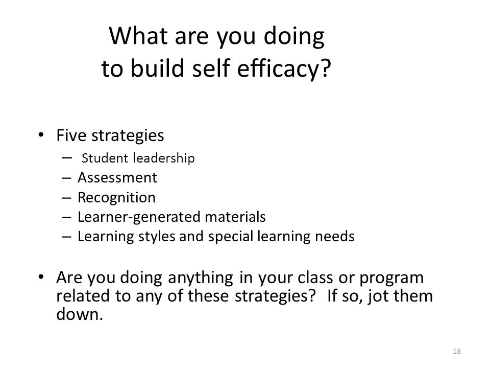 What are you doing to build self efficacy.