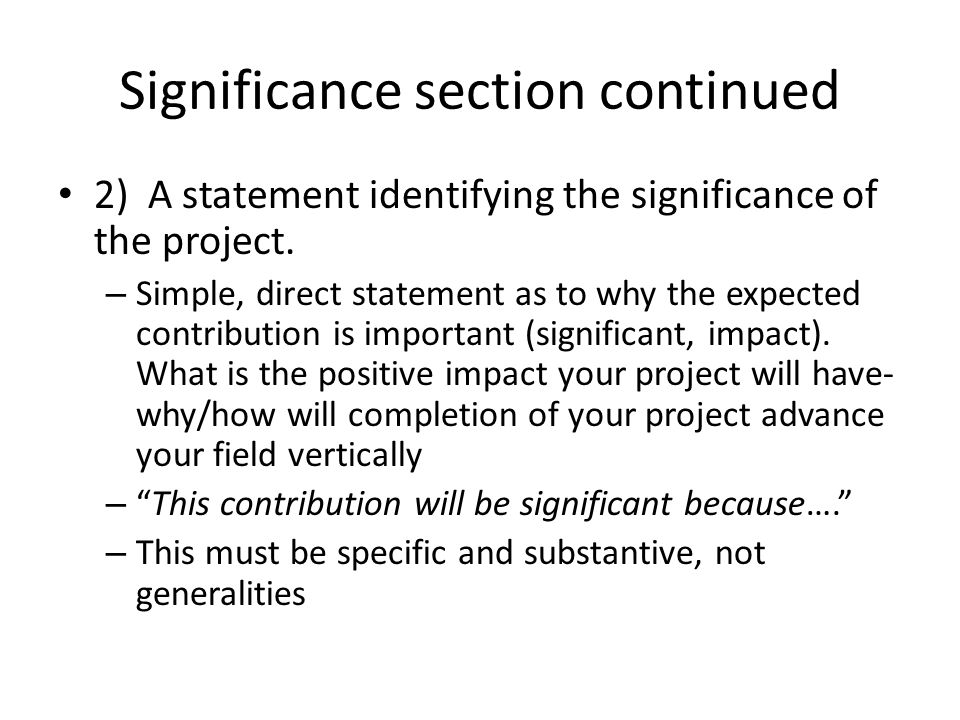 Significance section continued 2) A statement identifying the significance of the project.