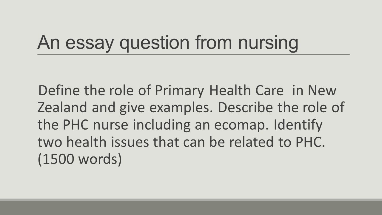 Essay Writing Essentials Margaret Wilson Te Puna Ako Learning  An Essay Question From Nursing Define The Role Of Primary Health Care In  New Zealand And