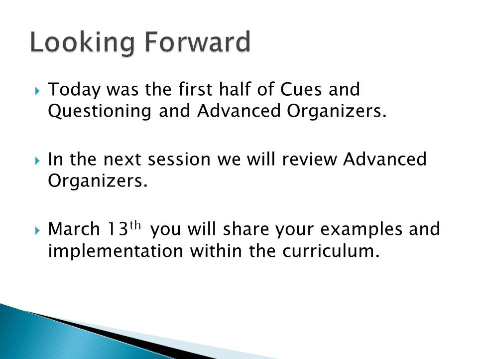 Today was the first half of Cues and Questioning and Advanced Organizers.
