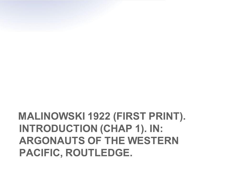 MALINOWSKI 1922 (FIRST PRINT). INTRODUCTION (CHAP 1).
