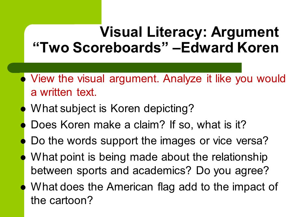 Visual Literacy: Argument Two Scoreboards –Edward Koren View the visual argument.