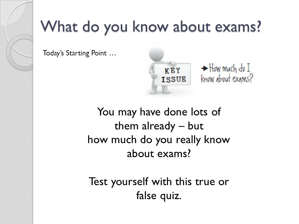 What do you know about exams.