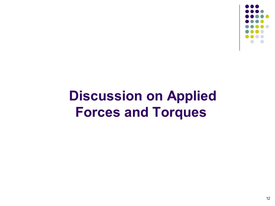 Discussion on Applied Forces and Torques 12