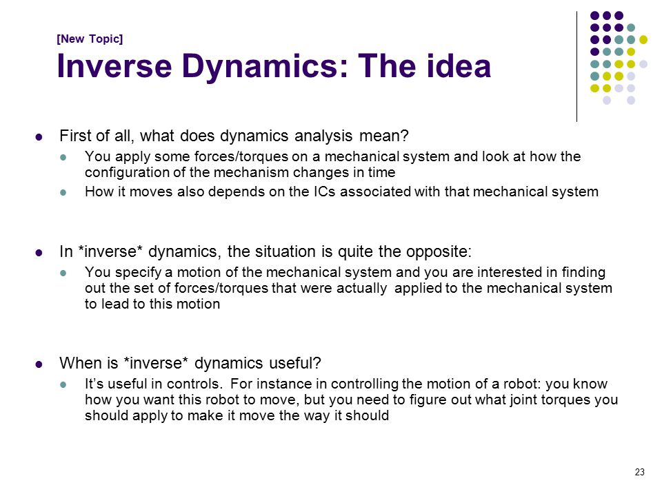 [New Topic] Inverse Dynamics: The idea First of all, what does dynamics analysis mean.
