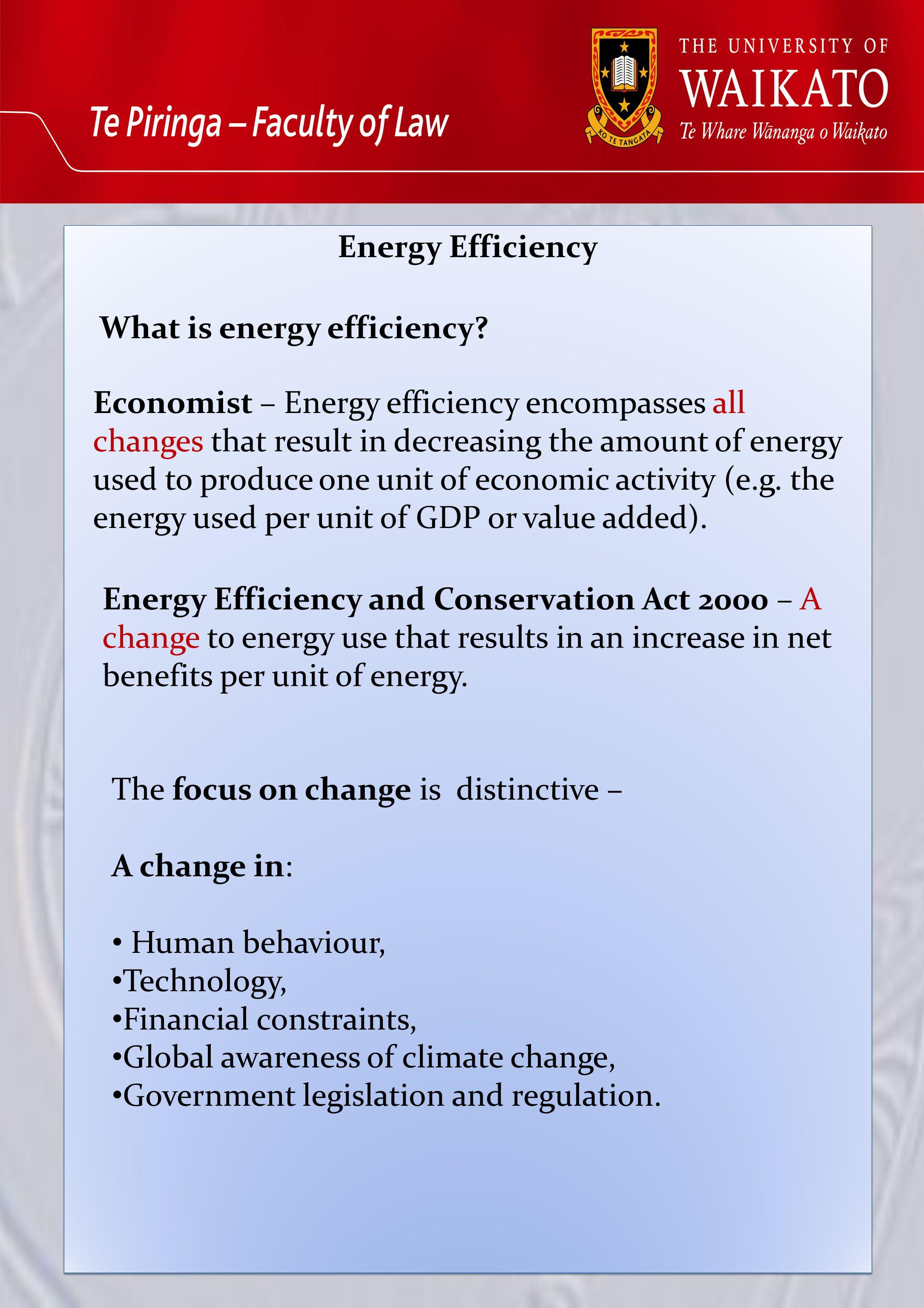 Energy Efficiency What is energy efficiency.