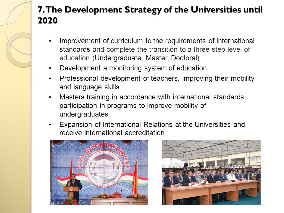 7. The Development Strategy of the Universities until 2020 Improvement of curriculum to the requirements of international standards and complete the t