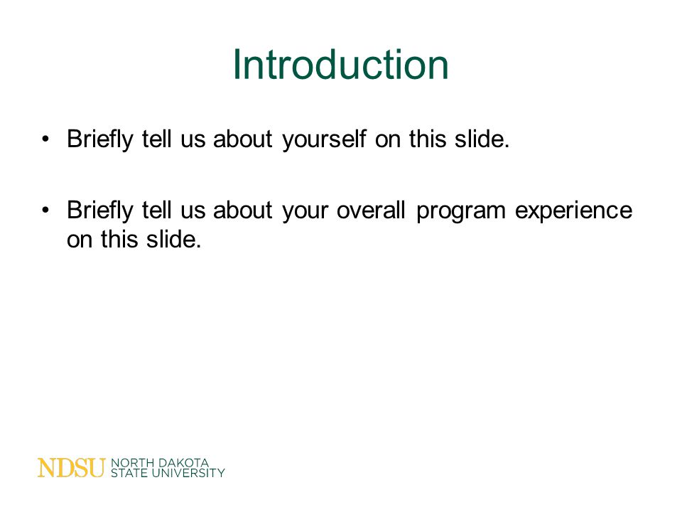 Introduction Briefly tell us about yourself on this slide.