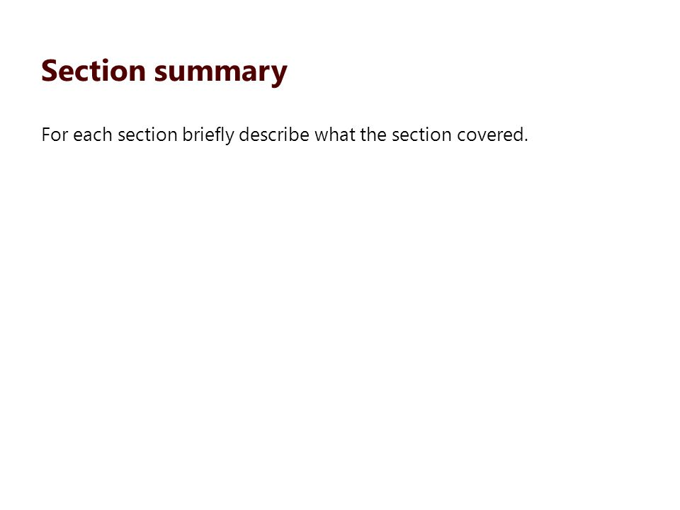 For each section briefly describe what the section covered. Section summary
