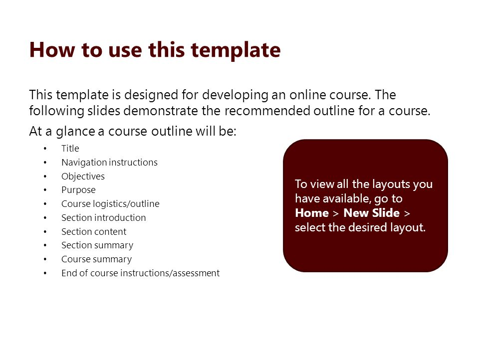 How to use this template This template is designed for developing an online course.