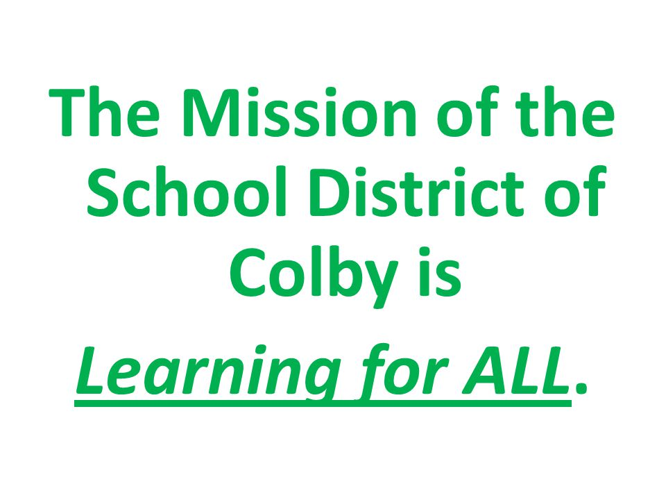 The Mission of the School District of Colby is Learning for ALL.