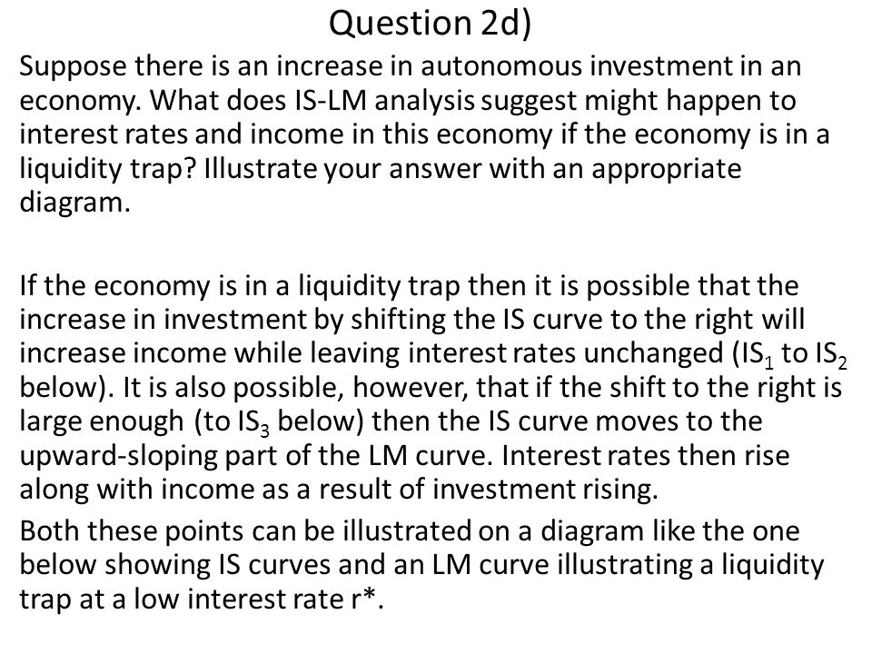 Question 2d) Suppose there is an increase in autonomous investment in an economy.