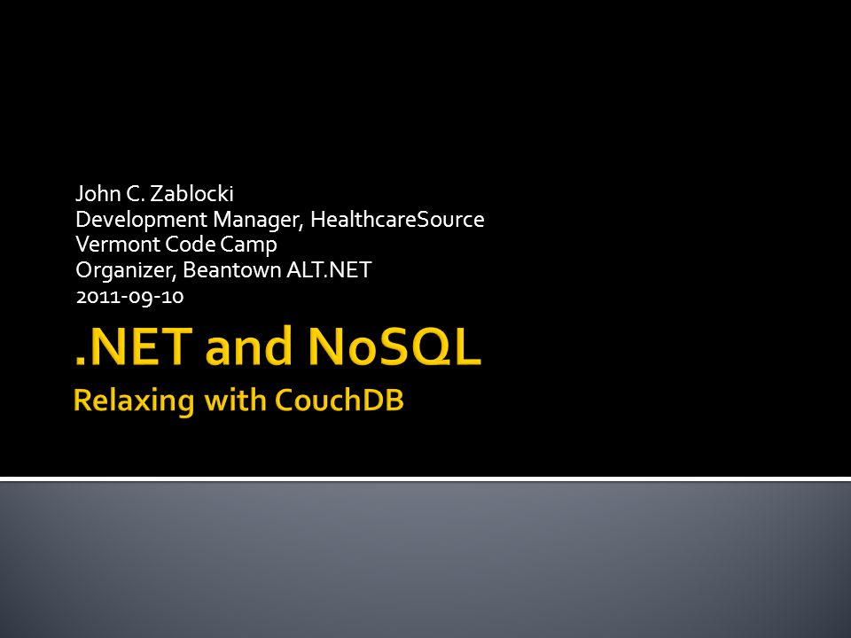  NoSQL Overview  CouchDB Basic Concepts  CouchDB and cURL  CouchDB and.NET  LoveSeat  Document Design Considerations  Briefly: Meringue  Questions?