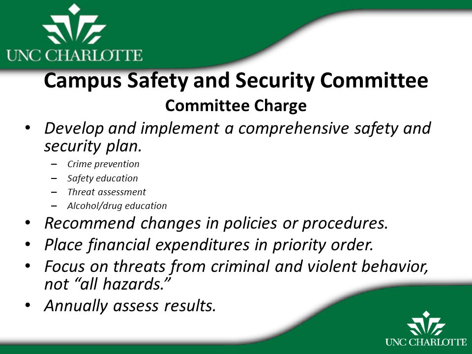 Campus Safety and Security Committee Committee Charge Develop and implement a comprehensive safety and security plan.