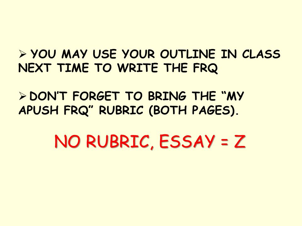 """Create a rough draft in outline form for your FRQ using this format: Skip a line from your intro. ¶ Topic sentence of first """"meat"""" ¶ [underline or hig"""