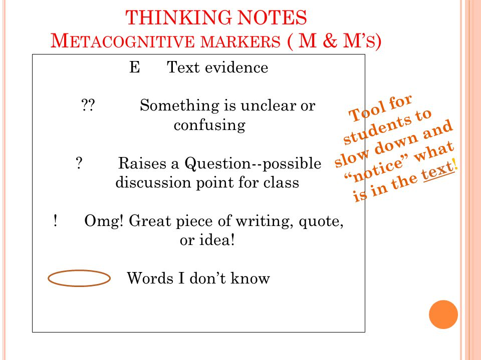THINKING NOTES M ETACOGNITIVE MARKERS ( M & M' S ) E Text evidence .