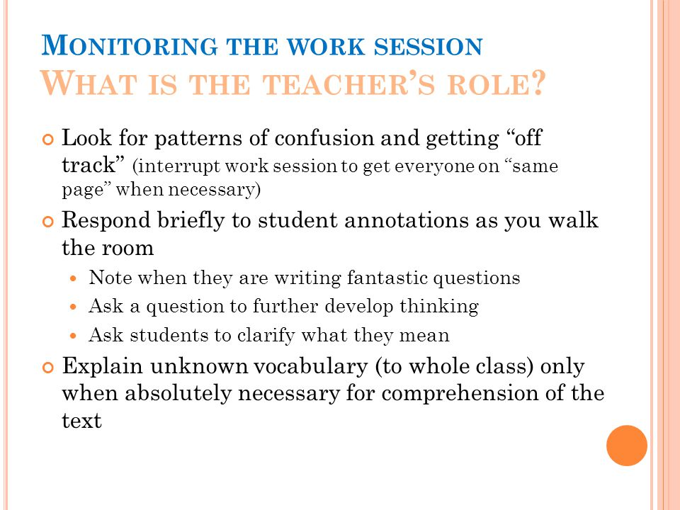 M ONITORING THE WORK SESSION W HAT IS THE TEACHER ' S ROLE .