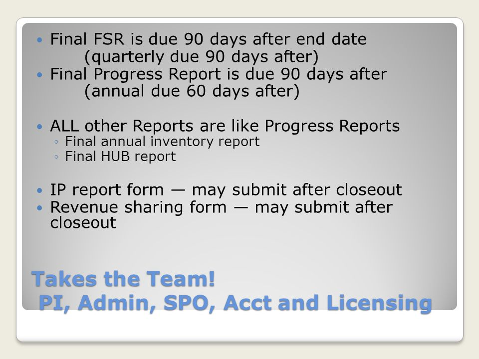 SUMMARY BCM In-House Deadlines Monthly monitoring of expenses Quarterly FSR due 30 days after the quarter end date Quarterly Prevention reports due 7 days after the quarter end date Annual Reports due 15 days after end of grant year NCE Request 60 days before end date