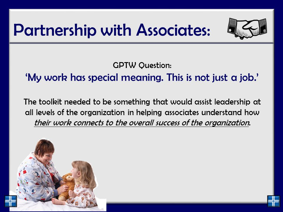 Partnership with Associates: GPTW Question: 'My work has special meaning.