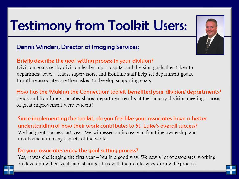 Testimony from Toolkit Users: Dennis Winders, Director of Imaging Services: How has the 'Making the Connection' toolkit benefited your division/ departments.