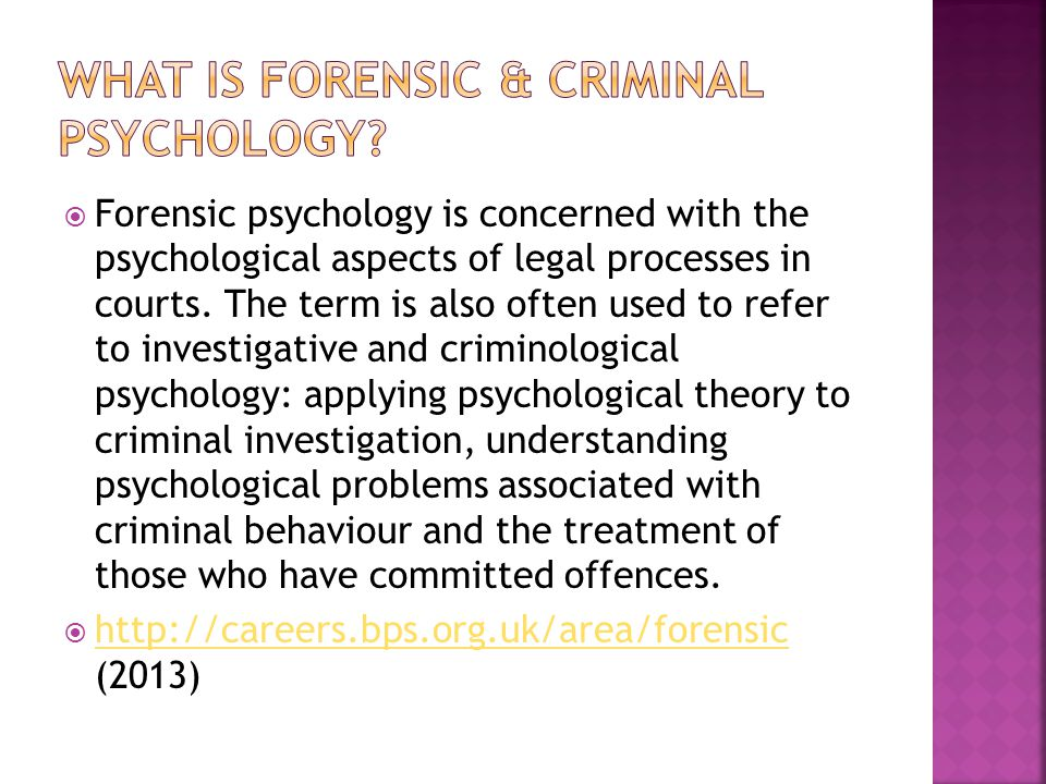  Forensic psychology is concerned with the psychological aspects of legal processes in courts. The term is also often used to refer to investigative