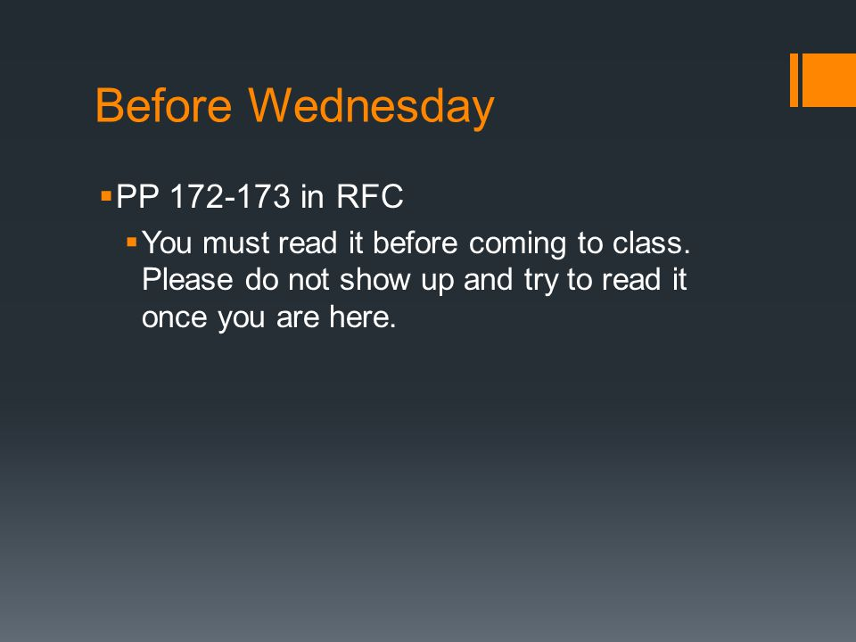 Before Wednesday  PP 172-173 in RFC  You must read it before coming to class.