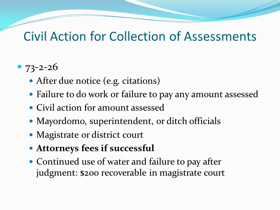 Civil Action for Collection of Assessments 73-2-26 After due notice (e.g.