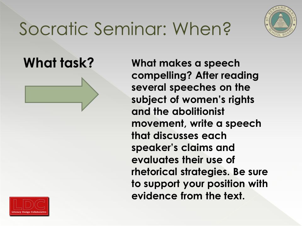 Socratic Seminar: When. What task. What makes a speech compelling.