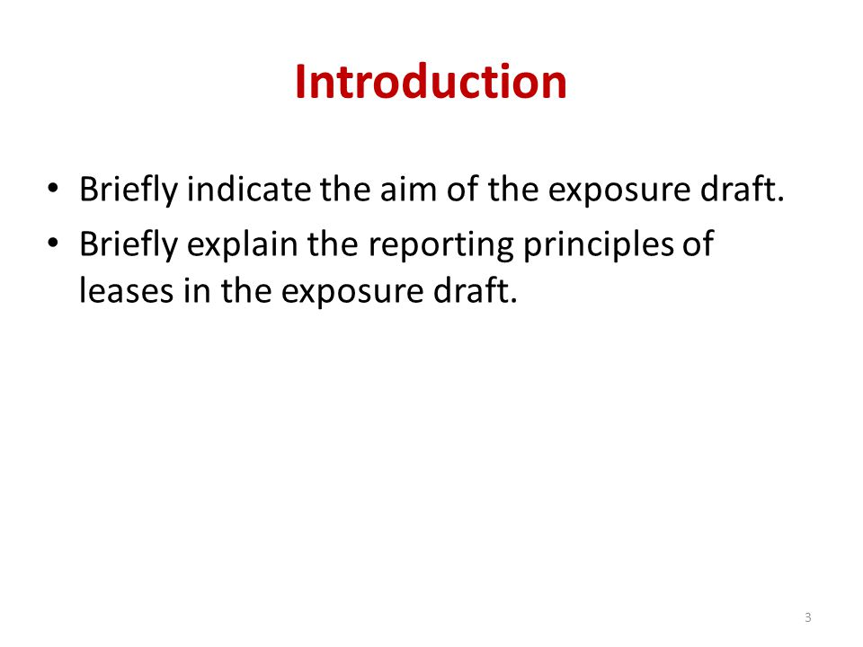 Introduction Briefly indicate the aim of the exposure draft.