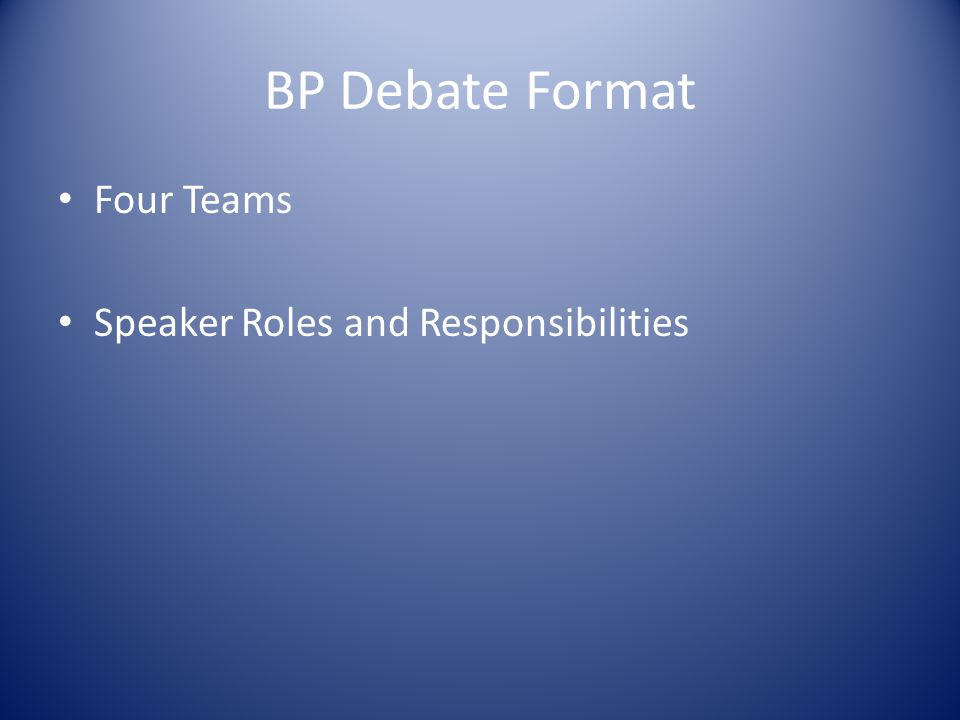 BP Debate Format Four Teams Speaker Roles and Responsibilities