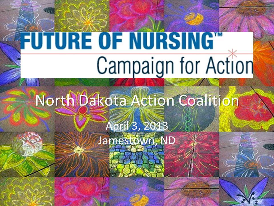 North Dakota Action Coalition April 3, 2013 Jamestown, ND