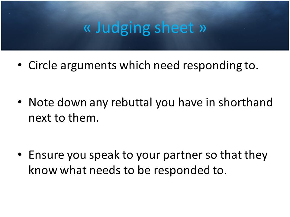 « Judging sheet » Circle arguments which need responding to.