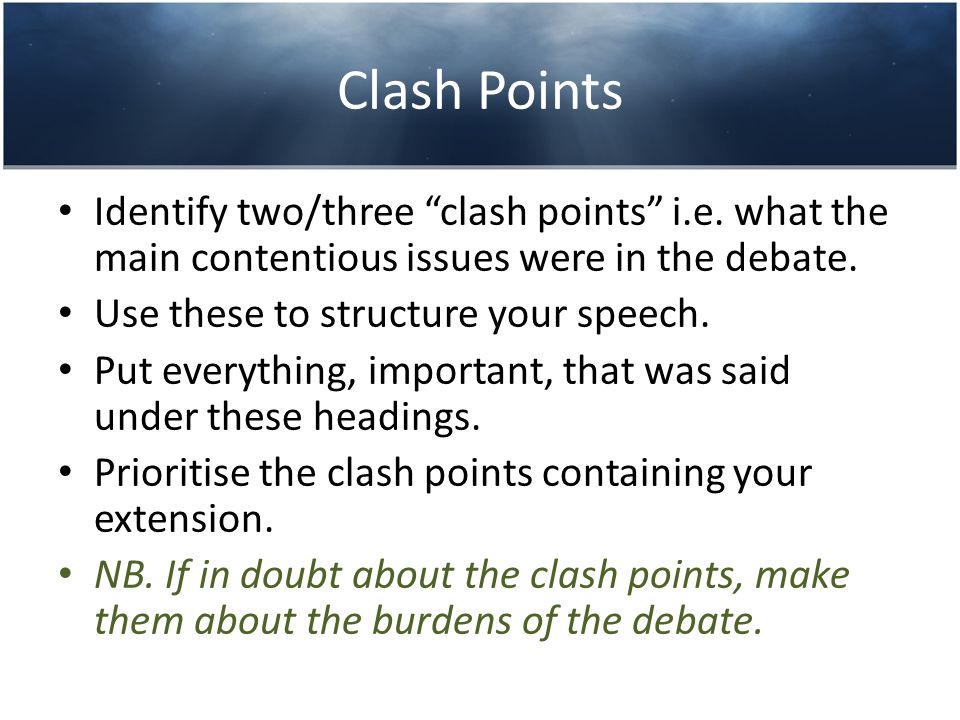 Structuring your speech Identify the clash points.