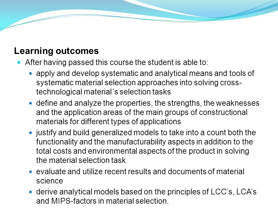 Learning outcomes After having passed this course the student is able to: apply and develop systematic and analytical means and tools of systematic ma