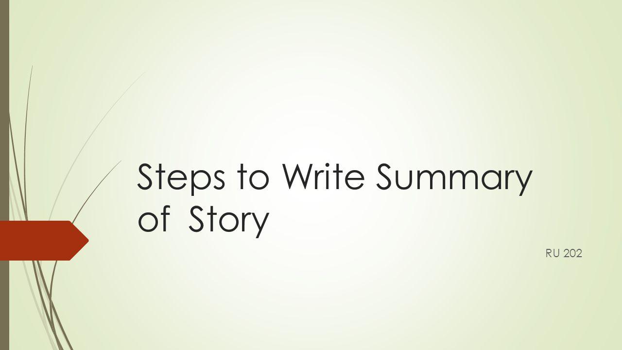 Steps to Write Summary of Story RU 202