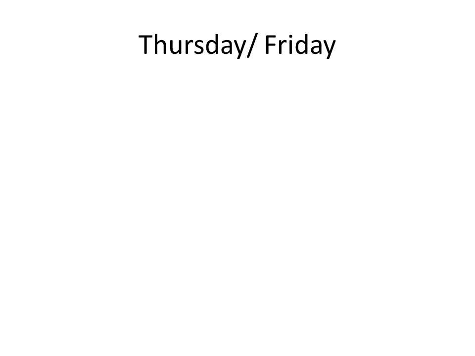 Thursday/ Friday