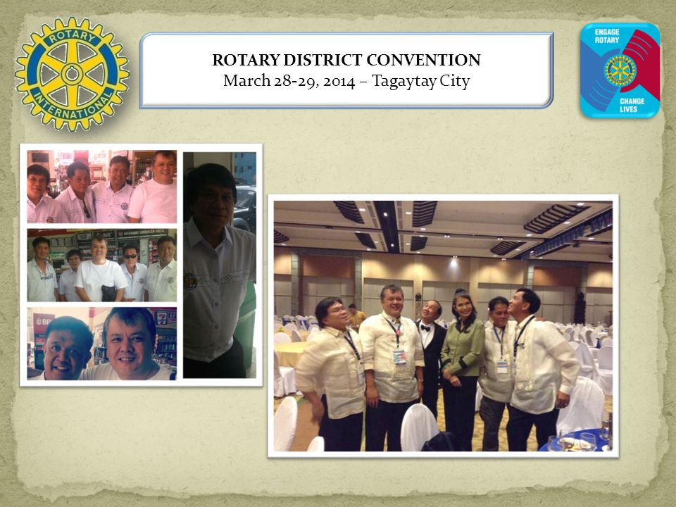 ROTARY DISTRICT CONVENTION March 28-29, 2014 – Tagaytay City
