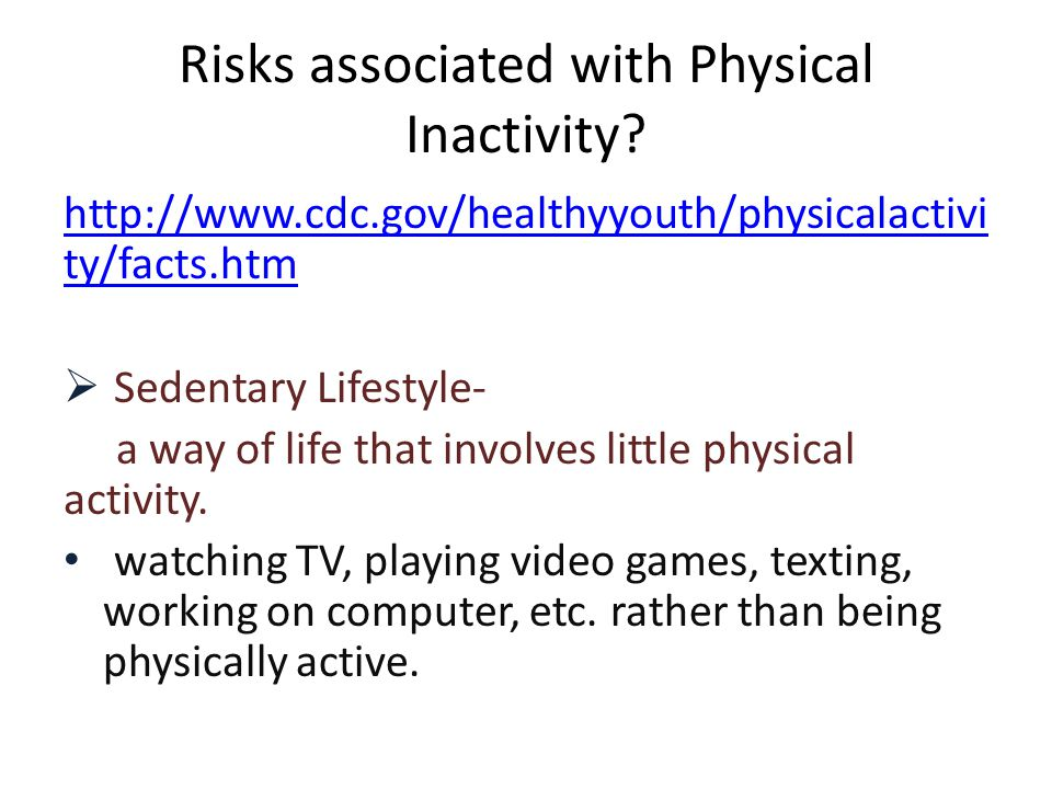 Risks associated with Physical Inactivity.