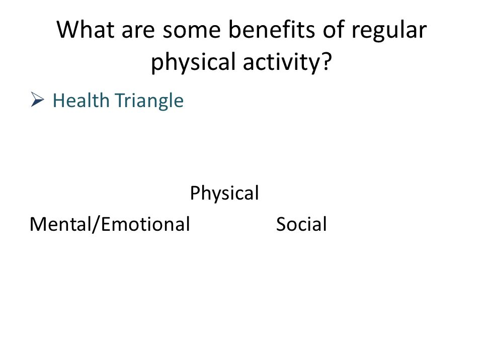 What are some benefits of regular physical activity.