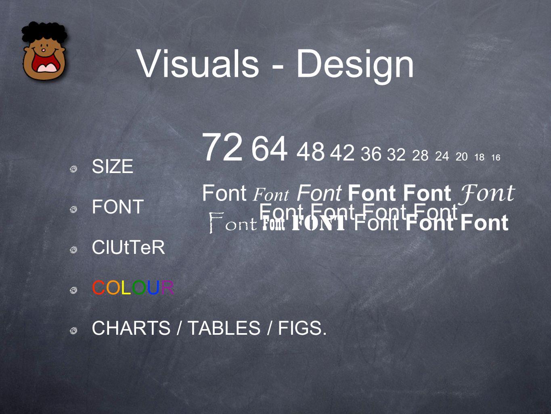 Visuals - Design SIZE FONT ClUtTeR COLOUR CHARTS / TABLES / FIGS.