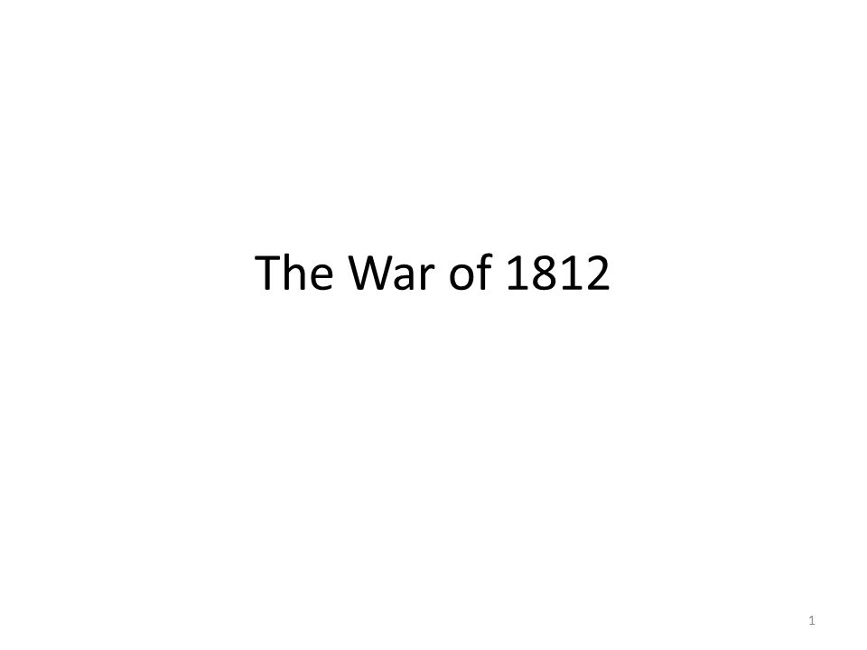 The War of 1812 1