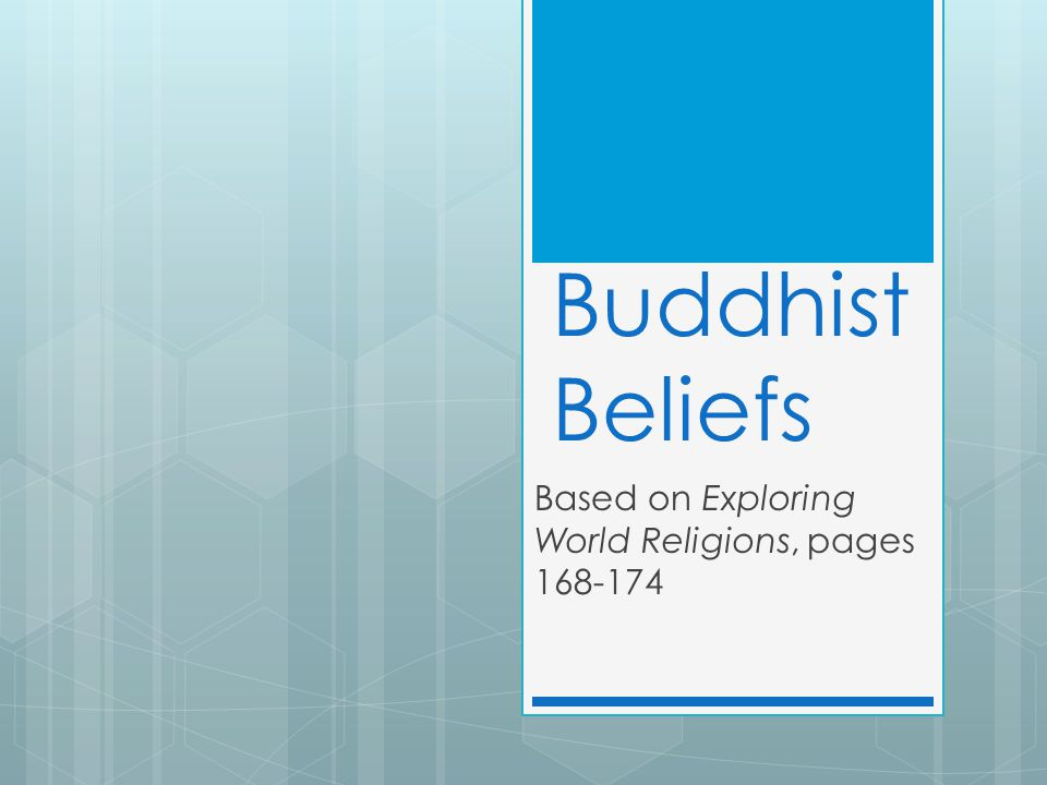 Buddhist Beliefs Based on Exploring World Religions, pages 168-174