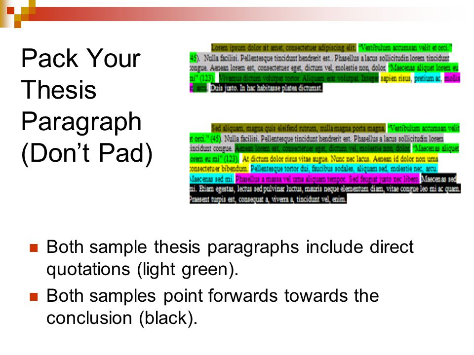 Pack Your Thesis Paragraph (Don't Pad) Both sample thesis paragraphs include direct quotations (light green).