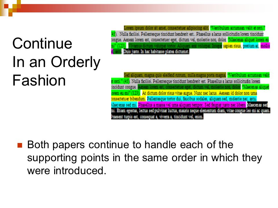 Both papers continue to handle each of the supporting points in the same order in which they were introduced.